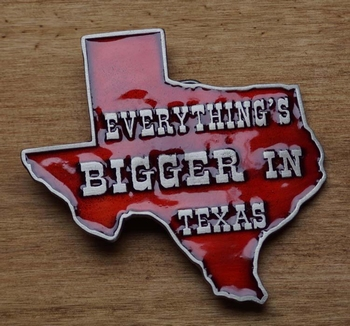 """Textschnalle  """" Everthing's Bigger in Texas  """""""