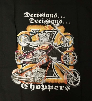 """T-shirt """" Decisions ....   Choppers """""""